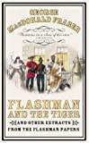 Cover of: Flashman and the Tiger: And Other Extracts from the Flashman Papers (The Flashman Papers, Book 11) | George MacDonald Fraser