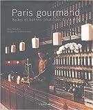 Image de Paris gourmand : Belles et bonnes boutiques de la ville