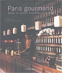 Paris gourmand : Belles et bonnes boutiques de la ville