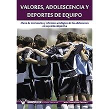 Valores, adolescencia y deportes de equipo: Marco de intervención y referentes axiológicos de los adolescentes en su práctica deportiva