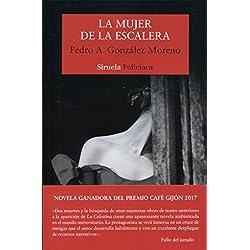 La mujer de la escalera (Nuevos Tiempos) Premio Café Gijón 2017