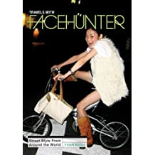 Travels with Face Hunter: Street Style from Around the World by Rodic, Yvan (2013) Paperback