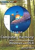 Computing Harmony: Seamlessly Blend Windows and OS X (English Edition)
