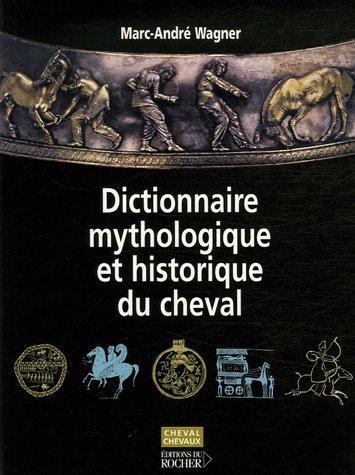 Dictionnaire mythologique et historique du cheval