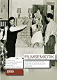 Filmsemiotik: Eine Einführung in die Analyse audiovisueller Formate (Schriften zur Kultur- und Mediensemiotik)