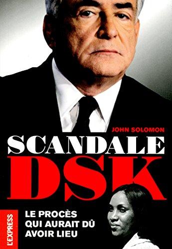 Scandale DSK - Le procès qui aurait dû avoir lieu (French Edition)