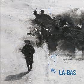 L�-bas