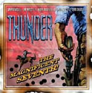 THUNDER / THE MAGNIFICENT SEVENTH