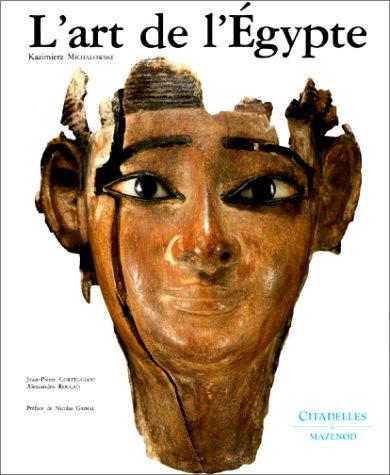 L'Art de l'Égypte par Kazimierz Michalowski, Jean-Pierre Corteggiani, Nicolas Grimal, Alessandro Roccati