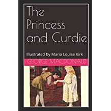 The Princess and Curdie: Illustrated by Maria Louise Kirk