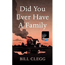 Did You Ever Have a Family by Bill Clegg (2015-08-25)