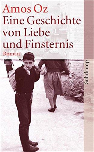 Eine Geschichte von Liebe und Finsternis: Roman (suhrkamp taschenbuch, Band 3968)