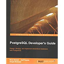 [(Postgresql Developer's Guide)] [By (author) Ibrar Ahmed ] published on (February, 2015)