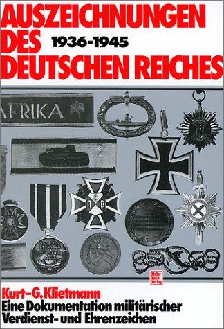 Auszeichnungen des Deutschen Reiches 1936-1945: Eine Dokumentation militärischer Verdienst- und Ehrenzeichen