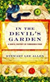 In the Devil's Garden. A Sinful History of Forbidden Food