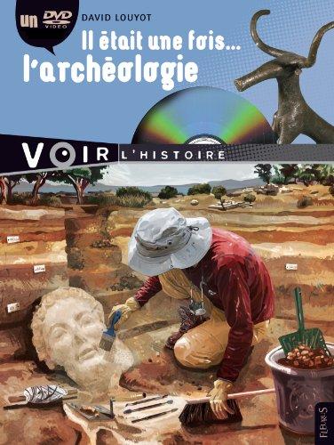 Il était une fois... l'archéologie (1DVD) par David Louyot