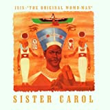 Songtexte von Sister Carol - Isis: The Original Womb-Man