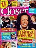 CLOSER [No 45] du 24/04/2006 - LA DETRESSE D'AMEL BENT - SON FIANCE EST ACCUSE DE MEURTRE - SCOOP - LES CONFESSIONS DE SA MERE - J'AI PEUR POUR ELLE - PHOTOS EXCLUSIVES - JENIFER ET MAXIM - L'AMOUR A TRIOMPHE - KATIE HOLMES MAMAN D'UNE PETITE SURI - TOM CRUISE VEUT DEJA LA GARDE EXCLUSIVE DU BEBE - JE SUIS UNE CELEBRITE... SUR TF1 - LOANA ET OMAR HARFOUCH - C'EST CHAUD - HISTOIRES VECUES - ALAIN, DETECTIVE - JE TRAQUE L'ADULTERE SUR INTERNET - PETER - MON PERROQUET M'A