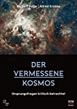 Der vermessene Kosmos: Ursprungsfragen kritisch betrachtet - Norbert Pailer, Alfred Krabbe