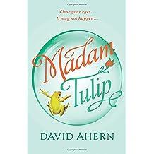 Madam Tulip: Volume 1 (Madam Tulip Mysteries)