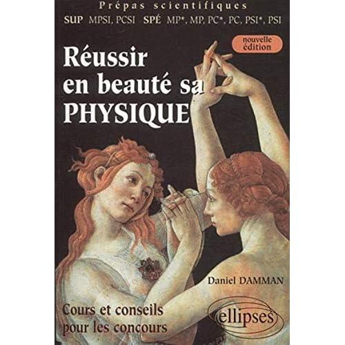 Réussir en beauté sa physique, (MPSI, PCSI ; MP*, MP, PC*, PC, PSI*, PSI)