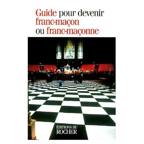 Guide pour devenir Franc Maçon ou Franc Maçonne