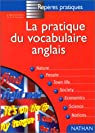 Pratique vocabulaire anglais par Bonnet-Piron