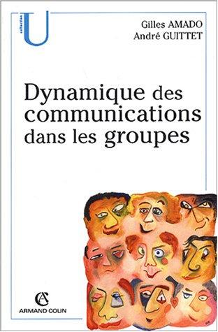 Dynamique des communications dans les groupes par Georges Amado