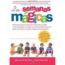 Las Semanas Magicas: Como estimular el desarrollo mental de su bebe y como ayudarlo a cambiar sus 8 precedibles fases de llanto e irritacion en saltos magicos hacia adelante