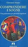 Scarica Libro Comprendere i sogni Una grammatica per gli infiniti significati (PDF,EPUB,MOBI) Online Italiano Gratis
