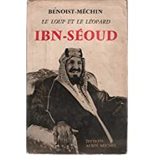 Ibn séoud ou la naissance d'un royaume