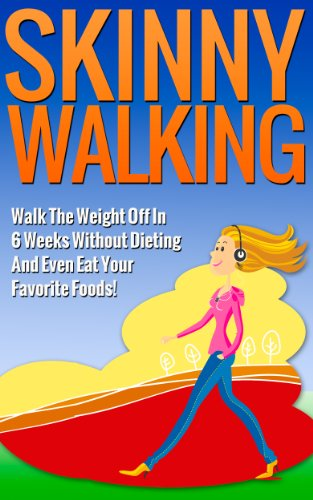 skinny-walking-walk-the-weight-off-in-6-weeks-without-dieting-and-even-eat-your-favorite-foods-lose-