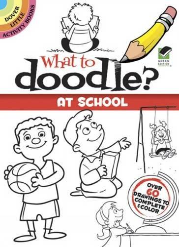 Descargar PDF Gratis What to Doodle? At School (Dover Little ...