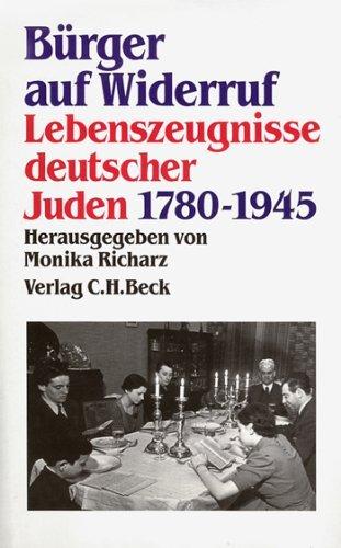 Bürger auf Widerruf. Lebenszeugnisse deutscher Juden 1780 - 1945. Eine Veröffentlichung des Leo Baeck Instituts New York