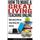 How to Make a Great Living Teaching Online (English Edition)