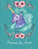 Pregnancy Log Journal: Unicorn Flowers, Pregnancy Record Book Large Print 8.5