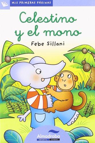 Celestino Y El Mono -Lc- (Mis Primeras Páginas)