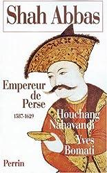SHAH ABBAS. : Empereur de Perse 1587-1629