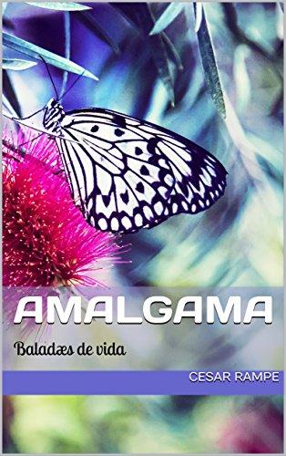 Amalgama: Baladæs de vida por Cesar Rampe