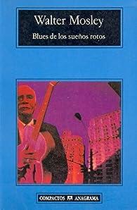 Blues de los sueños rotos par Walter Mosley