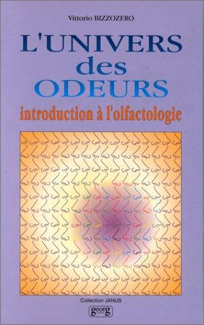 L'univers des odeurs : Introduction a l'olfactologie