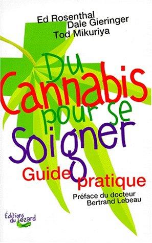 Du cannabis pour se soigner : Guide pratique par Ed Rosenthal