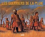 Les guerriers de la pluie   Lévy, Didier (1964-....). Auteur