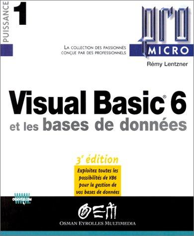 Visual Basic 6 et les bases de données, 3e édition