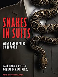 Snakes in Suits: When Psychopaths Go to Work by Paul Babiak (2011-09-26)