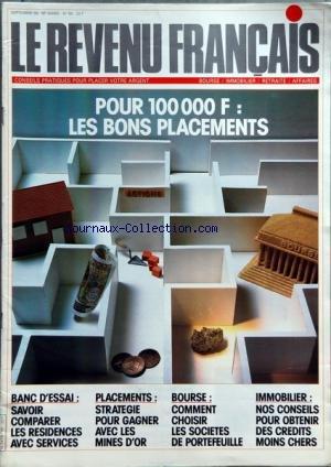 REVENU FRANCAIS (LE) [No 191] du 01/09/1986 - LES BONS PLACEMENTS - SAVOIR COMPARER LES RESIDENCES AVEC SERVICES - PLACEMENTS - LES MINES D'OR - BOURSE - IMMOBILIER - DES CREDITS MOINS CHERS par Collectif