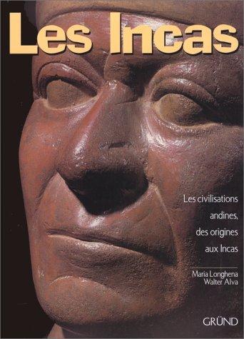 LES INCAS. Les civilisations andines des origines aux Incas