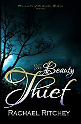 The Beauty Thief (Chronicles of the Twelve Realms) (Volume 1) by Rachael Ritchey (2015-02-27)