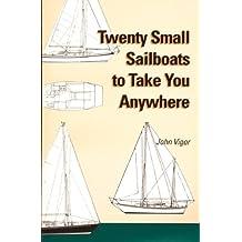 Twenty Small Sailboats to Take You Anywhere (English Edition)