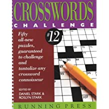 Crosswords Challenge 12: Fifty All-new Puzzles, Guaranteed to Challenge and Tantalize Any Crossword Connoisseur